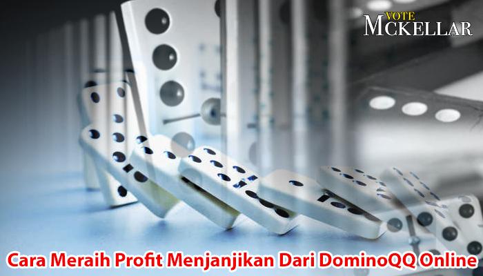 DominoQQ Online - Cara Meraih Profit Menjanjikan - VoteMckellar