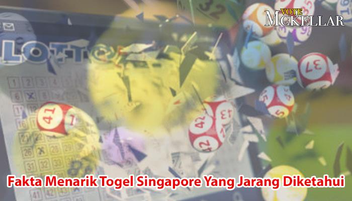 Togel Singapore Yang Jarang Diketahui - VoteMckellar